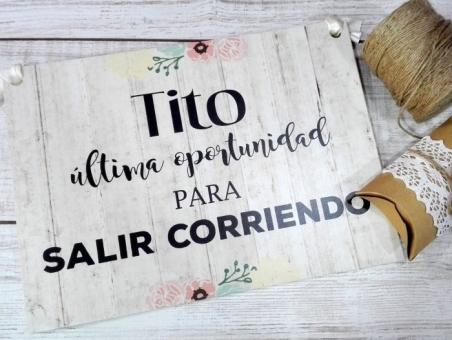 cartel para boda pajes TITO ULTIMA OPORTUNIDAD