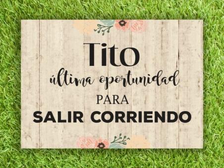 cartel para boda pajes TITO ÚLTIMA OPORTUNIDAD