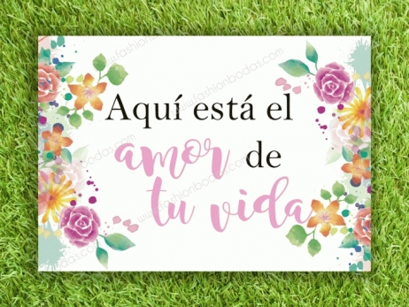 Cartel para boda - AQUI ESTA EL AMOR... (colección Flores coloridas)