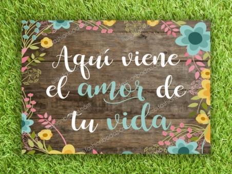 Cartel para boda AQUI VIENE EL AMOR DE TU VIDA