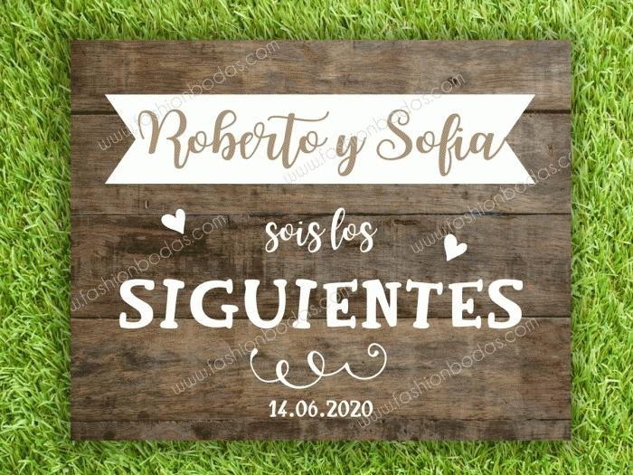 Cartel para boda - SOIS LOS SIGUIENTES madera 3