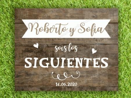 Cartel para boda SOIS LOS SIGUIENTES madera