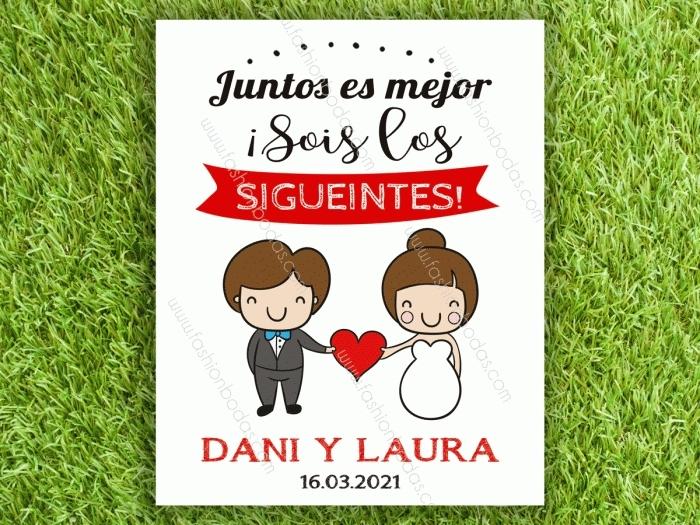Cartel para boda - SOIS LOS SIGUIENTES parejita